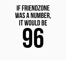 If Friendzone Was A Number Unisex T-Shirt