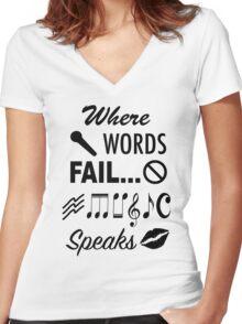 Where Words Fail Music Speaks Women's Fitted V-Neck T-Shirt