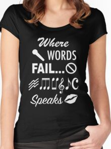 Where Words Fail Music Speaks Women's Fitted Scoop T-Shirt