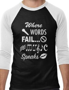 Where Words Fail Music Speaks Men's Baseball ¾ T-Shirt