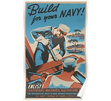 WPA United States Government Work Project Administration Poster 0008 Build For Your Navy Enlist Carpenters Machinists Electricians Poster