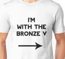 I'm with the Bronze V ! Unisex T-Shirt
