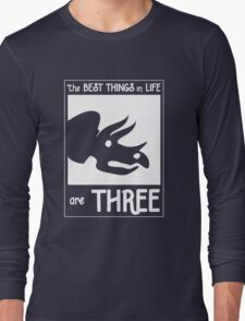 The Best Things In Life Are Three (Triceratops) Long Sleeve T-Shirt