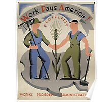 WPA United States Government Work Project Administration Poster 0001 Work Pays America Prosperity Poster