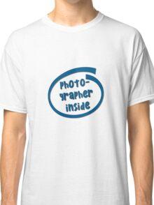 Photographer Inside Classic T-Shirt