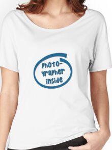 Photographer Inside Women's Relaxed Fit T-Shirt
