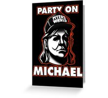 Party on, Michael! Greeting Card