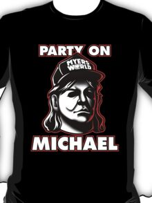 Party on, Michael! T-Shirt