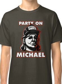 Party on, Michael! Classic T-Shirt