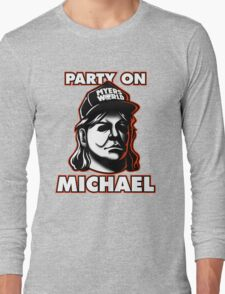 Party on, Michael! Long Sleeve T-Shirt