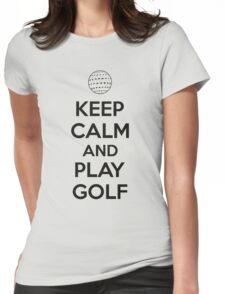Keep calm and play golf Womens Fitted T-Shirt