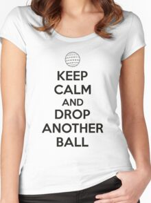 Keep calm and drop another ball Women's Fitted Scoop T-Shirt