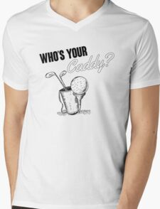 Who's your caddy? Mens V-Neck T-Shirt