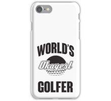 World's okayest golfer iPhone Case/Skin
