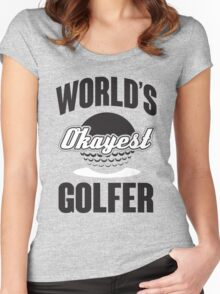 World's okayest golfer Women's Fitted Scoop T-Shirt