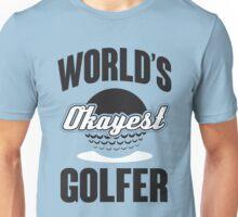 World's okayest golfer Unisex T-Shirt