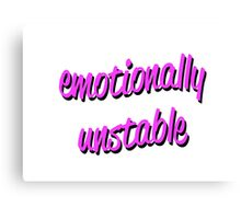 emotionally unstable Canvas Print