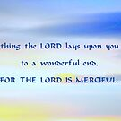 THE LORD IS MERCIFUL  by ©The Creative  Minds