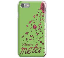 What's a meta for? iPhone Case/Skin