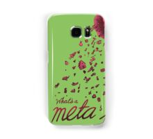 What's a meta for? Samsung Galaxy Case/Skin