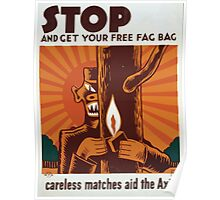 WPA United States Government Work Project Administration Poster 0313 Stop and Get Your Free Fag Bag Careless Matches Aid the Axis Poster