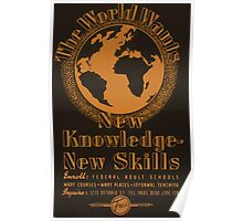 WPA United States Government Work Project Administration Poster 0711 The World Wants New Knowledge New Skills Adult Education Poster