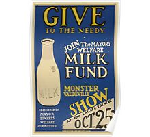 WPA United States Government Work Project Administration Poster 0633 Give to the Needy Join the Mayor's Welfare Milk Fund Monster Vaudville Show Poster