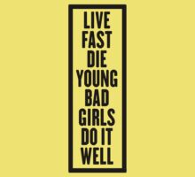 LIVE FAST DIE YOUNG BAD GIRLS DO IT WELL Kids Tee