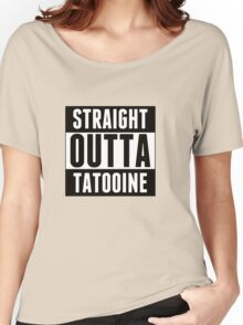 Straight outta tatooine Women's Relaxed Fit T-Shirt