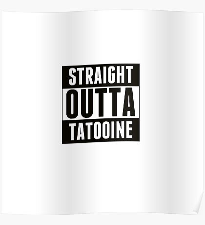 Straight outta tatooine Poster