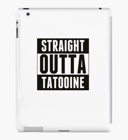 Straight outta tatooine iPad Case/Skin