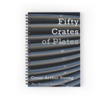 Fifty Crates of Plates - Count Arthur Strong's Racyist Book! T-shirts too! Spiral Notebook