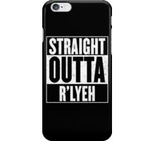 Straight Outta Rlyeh iPhone Case/Skin
