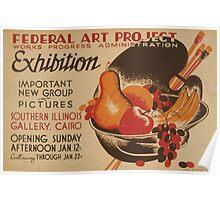 WPA United States Government Work Project Administration Poster 0877 Federal Art Project Exhibition Important New Group of Pictures Southern Illinois Gallery Poster