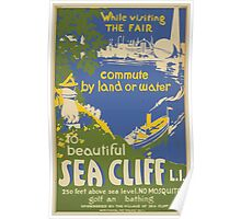 WPA United States Government Work Project Administration Poster 0656 While Visiting the Fair Commute by Land or Water Beautiful Sea Cliff Poster