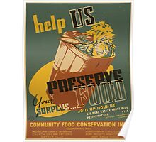 WPA United States Government Work Project Administration Poster 0903 Help US Preserve Your Surplus Food Community Food Conservation Poster