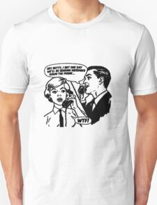 'Betty- I bet one day we'll be...messages down the phone' Unisex T-Shirt