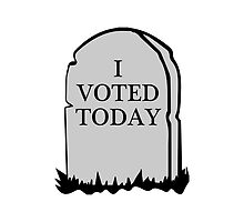 I Voted Today Spoof by DLUTEDDESIGN