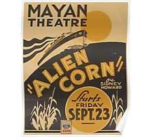 WPA United States Government Work Project Administration Poster 0807 Mayan Theatre Alien Corn Sidney Howard Poster
