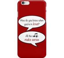 how do you know when you're in love? iPhone Case/Skin