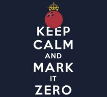KEEP CALM - MARK IT ZERO Kids Tee