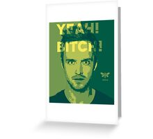 Jesse Pinkman - Yeah! Bitch! Greeting Card