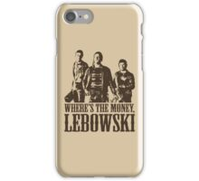 The Big Lebowski Nihilists Where's The Money Lebowski T-Shirt iPhone Case/Skin