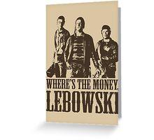 The Big Lebowski Nihilists Where's The Money Lebowski T-Shirt Greeting Card