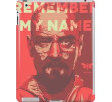 Remember my name iPad Case/Skin