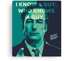 Saul Goodman - I Know a guy. Canvas Print