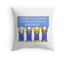 Congratulations on graduating as a midwife. Throw Pillow