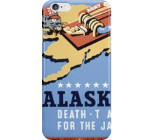 WPA United States Government Work Project Administration Poster 0258 Alaska Death Trap for the Jap iPhone Case/Skin