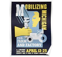 WPA United States Government Work Project Administration Poster 0098 Mobilizing Michigan for Farm and Factory Poster