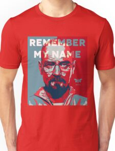 Remember my name - Hope Unisex T-Shirt